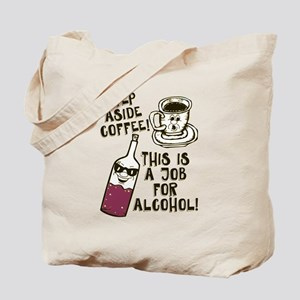 Step Aside Coffee / Alcohol Tote Bag
