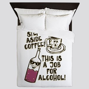 Step Aside Coffee / Alcohol Queen Duvet