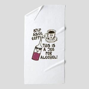 Step Aside Coffee / Alcohol Beach Towel
