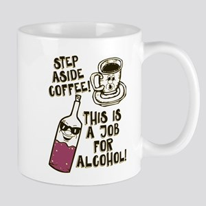 Step Aside Coffee / Alcohol Mugs