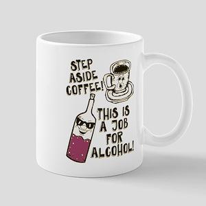 Step Aside Coffee / Alcohol Mugs