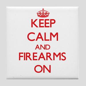 Keep Calm and Firearms ON Tile Coaster