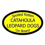 Spoiled Catahoula Leopard Dogs Oval Sticker
