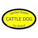 Spoiled Cattle Dog On Board Oval Sticker