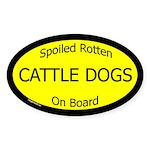 Spoiled Cattle Dogs On Board Oval Sticker