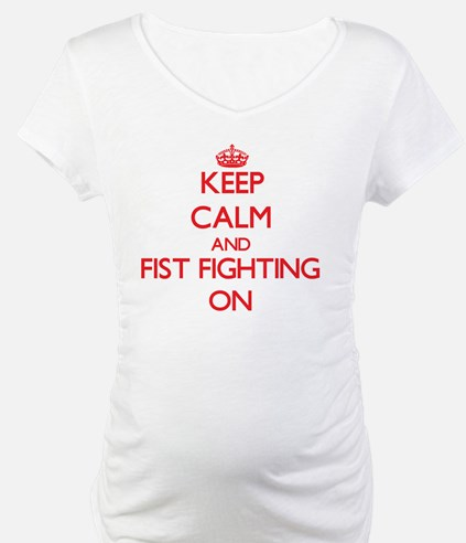Keep Calm and Fist Fighting ON Shirt