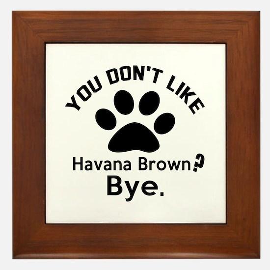 You Do Not Like Havana Brown ? Bye Framed Tile