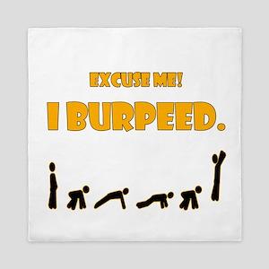 I Burpeed Queen Duvet