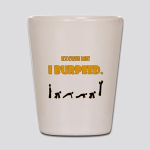 I Burpeed Shot Glass