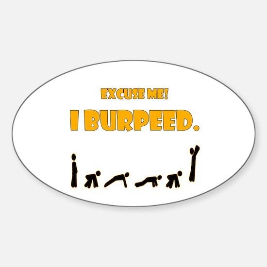 I Burpeed Sticker (Oval)