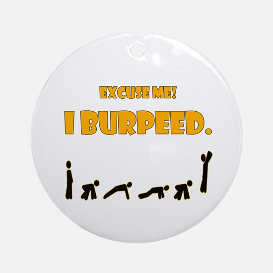 I Burpeed Ornament (Round)