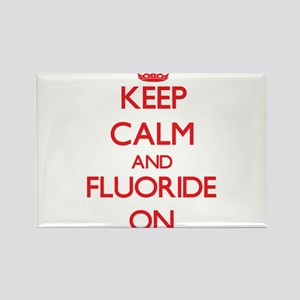 Keep Calm and Fluoride ON Magnets