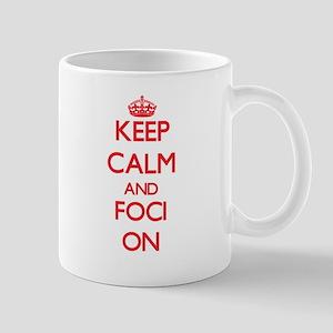 Keep Calm and Foci ON Mugs