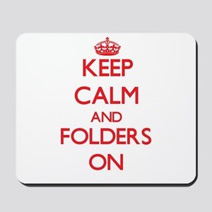 Keep Calm and Folders ON Mousepad