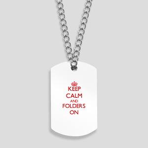 Keep Calm and Folders ON Dog Tags