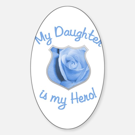 Daughter Police Hero Oval Decal