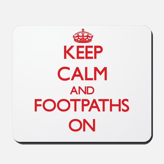 Keep Calm and Footpaths ON Mousepad