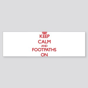 Keep Calm and Footpaths ON Bumper Sticker