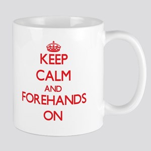 Keep Calm and Forehands ON Mugs
