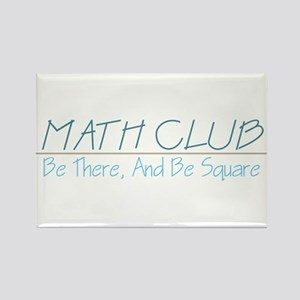 Math Club - Be There, And Be Square Rectangle Magn