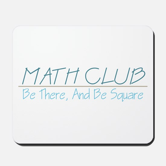 Math Club - Be There, And Be Square Mousepad