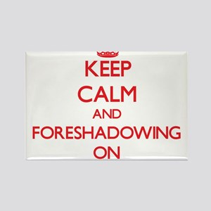 Keep Calm and Foreshadowing ON Magnets