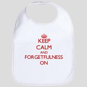 Keep Calm and Forgetfulness ON Bib