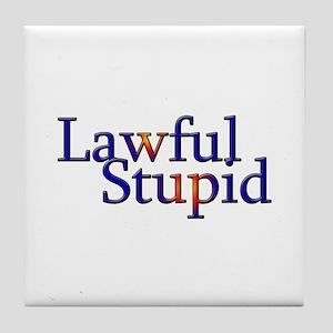 Lawful Stupid Tile Coaster