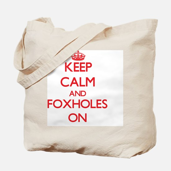 Keep Calm and Foxholes ON Tote Bag