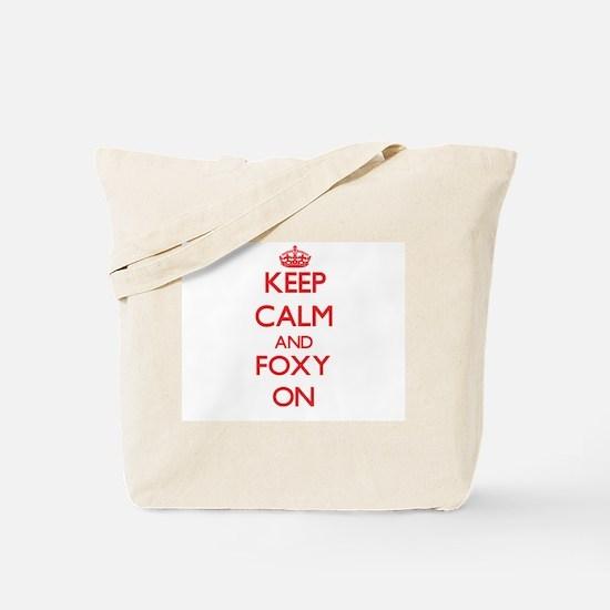 Keep Calm and Foxy ON Tote Bag