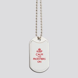 Keep Calm and Frontiers ON Dog Tags