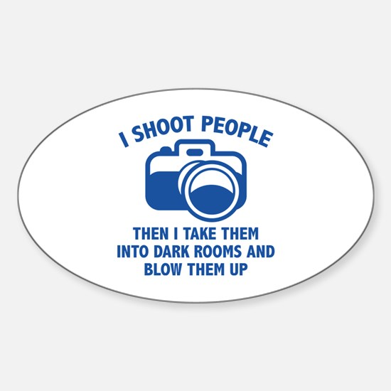 I Shoot People Sticker (Oval)