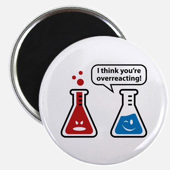 I Think You're Overreacting! Magnet