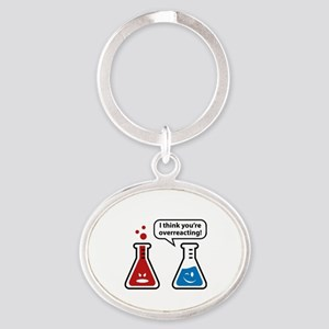 I Think You're Overreacting! Oval Keychain