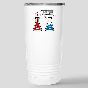 I Think You're Overreacting! Ceramic Travel Mug