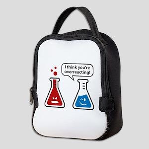 I Think You're Overreacting! Neoprene Lunch Bag
