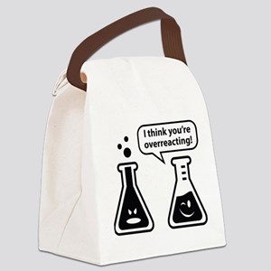 I Think You're Overreacting! Canvas Lunch Bag