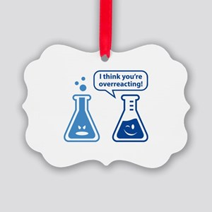 I Think You're Overreacting! Picture Ornament