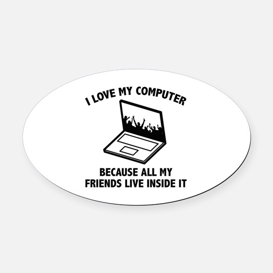I Love My Computer Oval Car Magnet