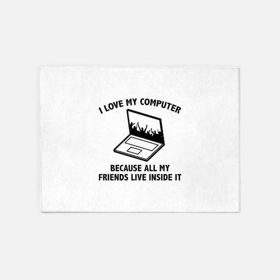 I Love My Computer 5'x7'Area Rug