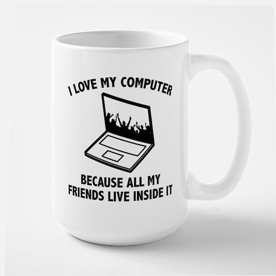 I Love My Computer Large Mug