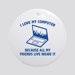 I Love My Computer Ornament (Round)