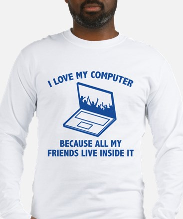 I Love My Computer Long Sleeve T-Shirt