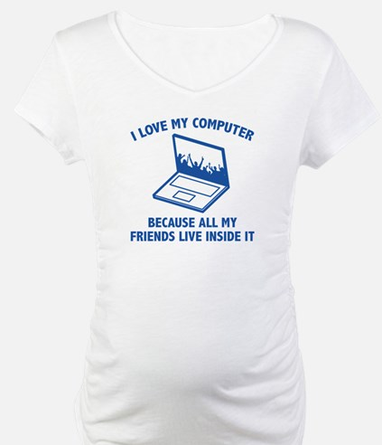 I Love My Computer Shirt