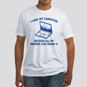 I Love My Computer Fitted T-Shirt