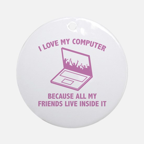 I Love My Computer Ornament (Round)