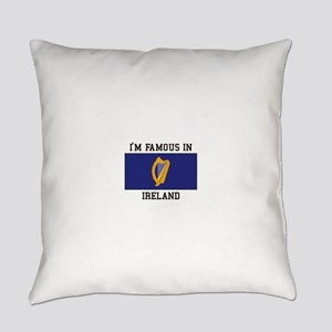 I'm famous in ireland Everyday Pillow