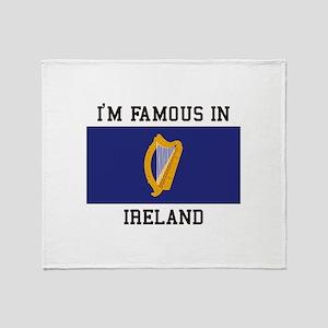 I'm famous in ireland Throw Blanket
