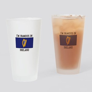 I'm famous in ireland Drinking Glass
