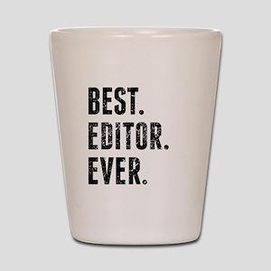 Best Editor Ever Shot Glass